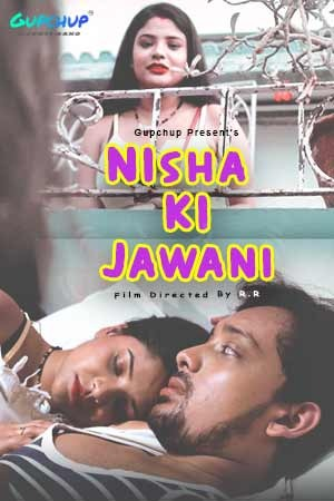 Nisha ki jawani (2020) Hindi Season 01 [Episodes 02 ] | x264 WEB-DL | 1080p | 720p | 480p | Download GupChup Exclusive  Series | Watch Online | GDrive | Direct Links